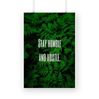 stay humble and hustle
