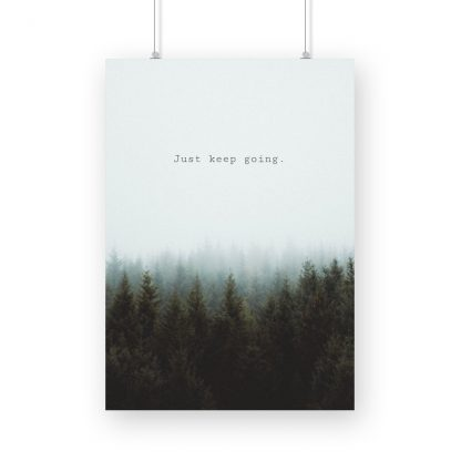 motivational poster with text - 'just keep going' in natural background