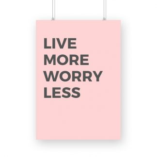 "poster with text ""live more worry less"" in pink background"