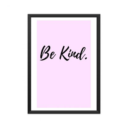 framed Poster saying be kind