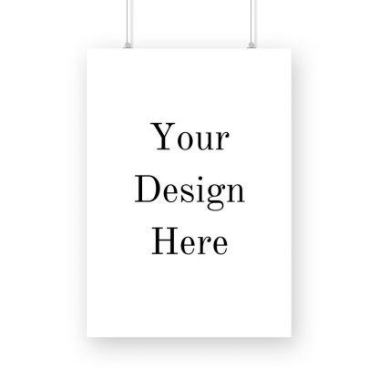 print your custom design here poster