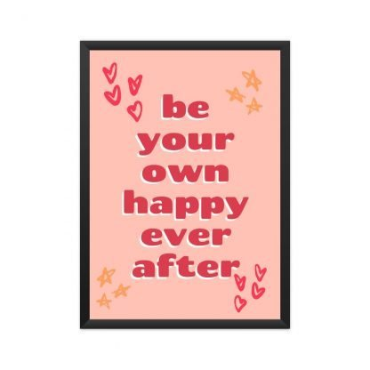 framed Be your own happy ever after poster with pink background